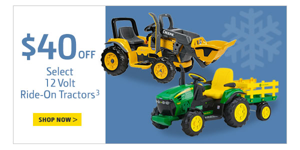 $40 Off Select 12 Volt Ride On Tractors